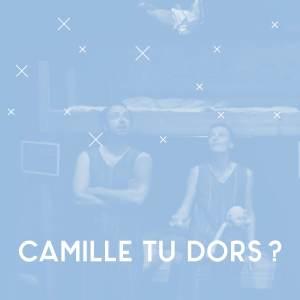 JP // Camille, tu dors ?