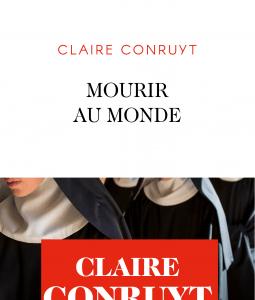 Mourir au monde de Claire Conruyt