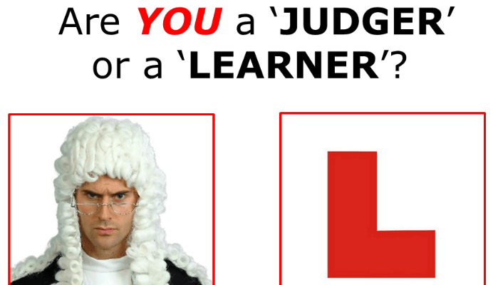 Are You A Learner Or A Judger?