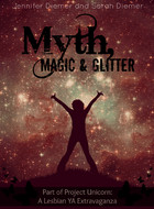Cover for Myth, Magic and Glitter by Sarah and Jennifer Diemer