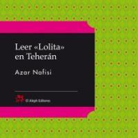 """LEER """"LOLITA"""" EN TEHERÁN, Azar Nafisi (El Aleph)"""