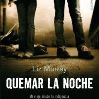 QUEMAR LA NOCHE, Liz Murray (Aguilar)