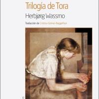 TRILOGÍA DE TORA , Herbjørg Wassmo (Nórdica )