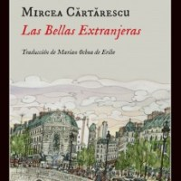 LAS BELLAS EXTRANJERAS, Mircea Cartarescu, Impedimenta