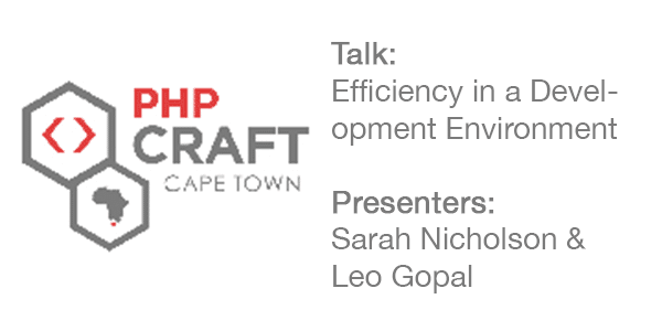 Presentation at Cape Town PHP Meetup Group on Efficiency in a Development Environment