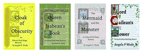 Four books by Angela P Wade: Cloak of Obscurity, Queen Isabeau's Book, The Mermaid & the Monster, Lord Cailean's Tower