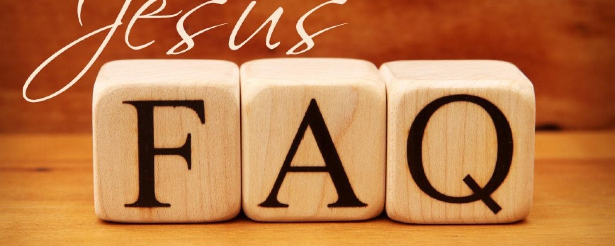 Jesus' FAQ