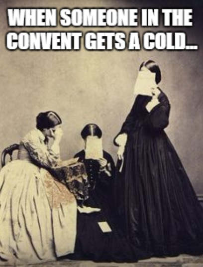Getting sick in the convent