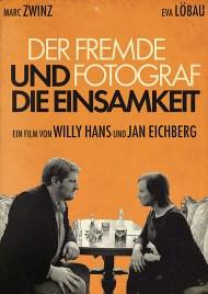 Der fremde Fotograf und die Einsamkeit, dir. Willy Hans, Jan Eichberg