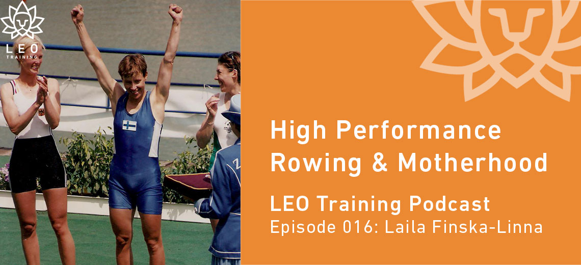 LT 016 | Laila Finska-Linna – High Performance Rowing & Motherhood