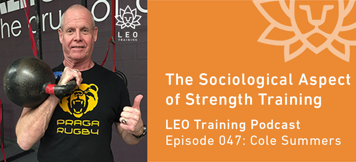LT 047 | Cole Summers – The Sociological Aspect of Strength Training
