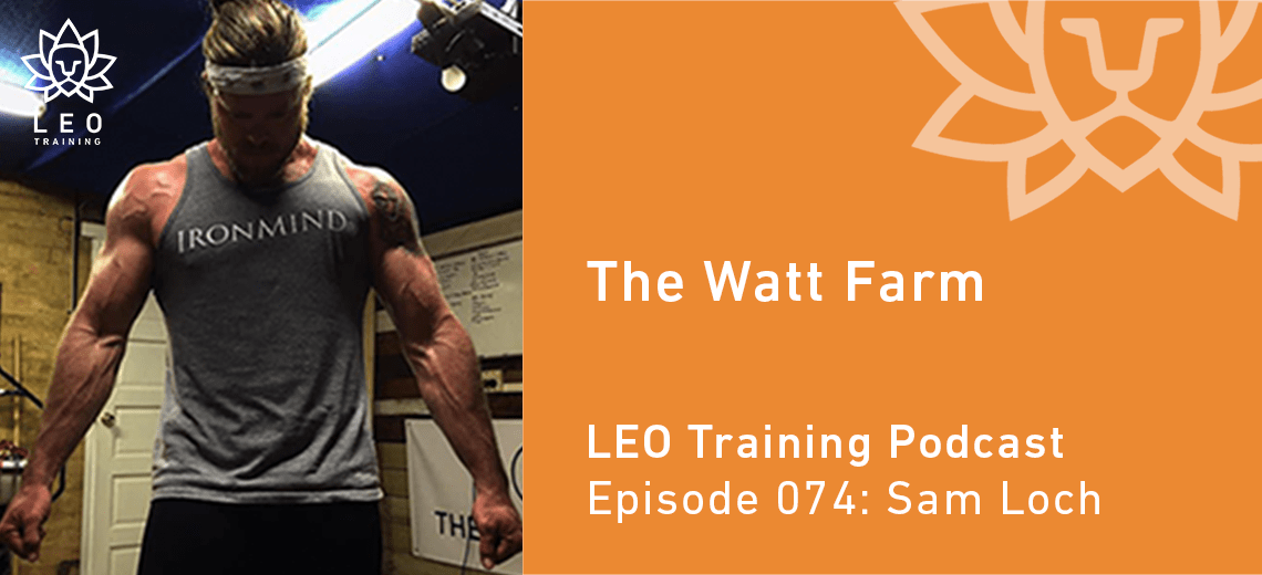 LT 074 | Sam Loch – The Watt Farm