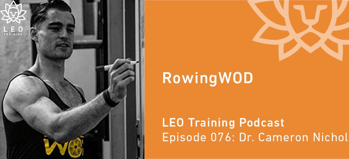 LT 076 | Dr. Cameron Nichol – RowingWOD