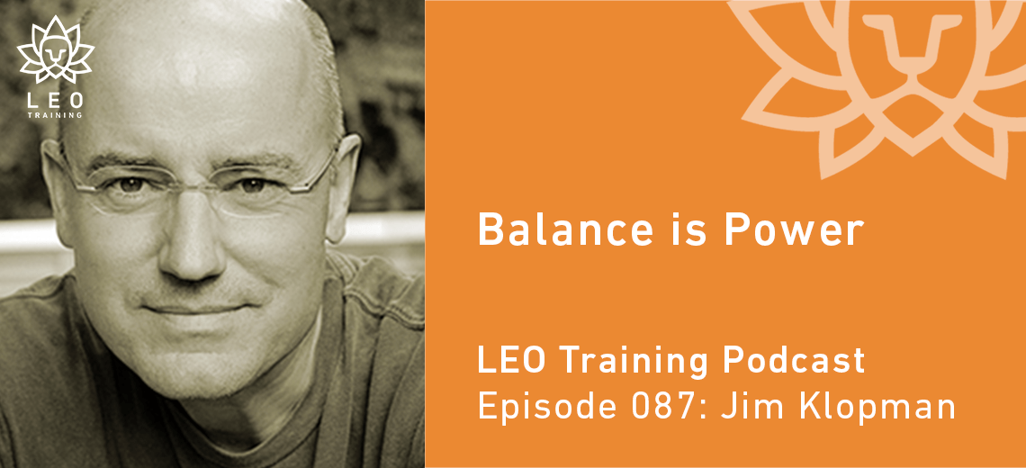 LT 087 | Jim Klopman – Balance is Power