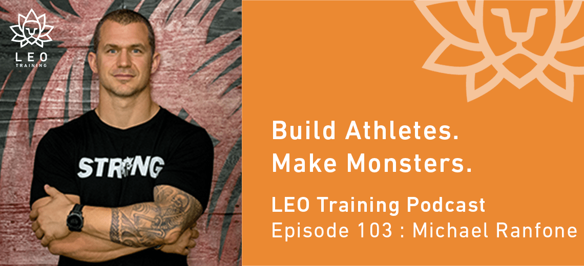 LT 103 | Michael Ranfone – Build Athletes. Make Monsters.