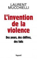 mucchielli-linvention-de-la-violence-leparia