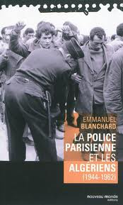 Blanchard Police parisienne et Algériens leparia