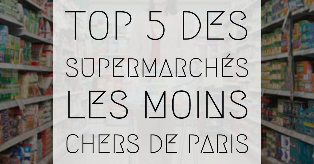 supermarchés les MOINS chers de Paris
