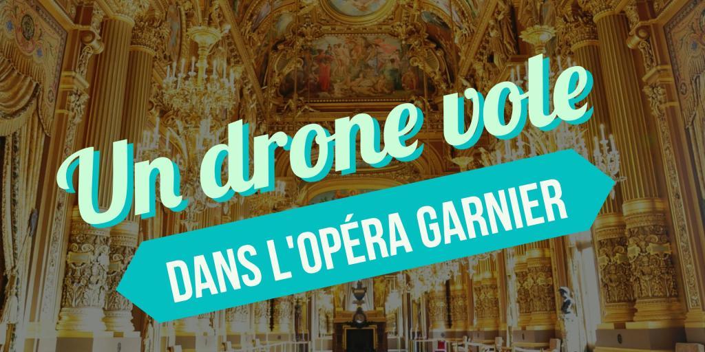 drone dans l'opéra garnier