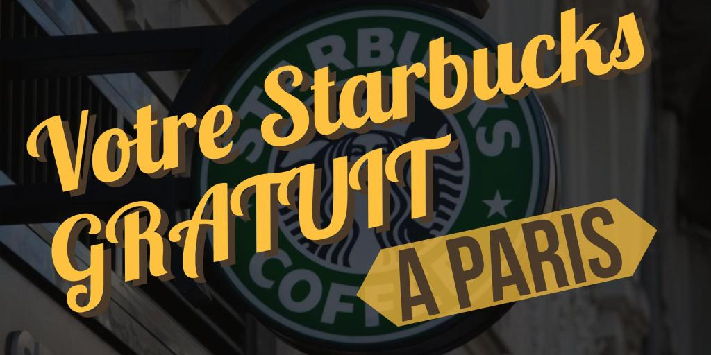 Starbucks GRATUIT à Paris