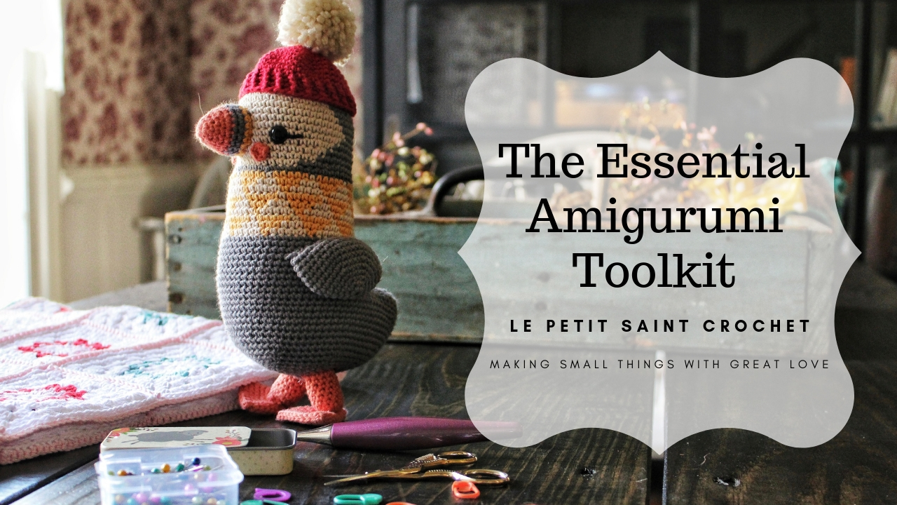 The Essential Amigurumi Toolkit