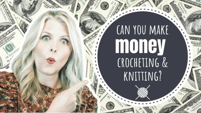 make money crocheting and knitting