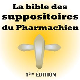 La bible des suppositoires du Pharmachien