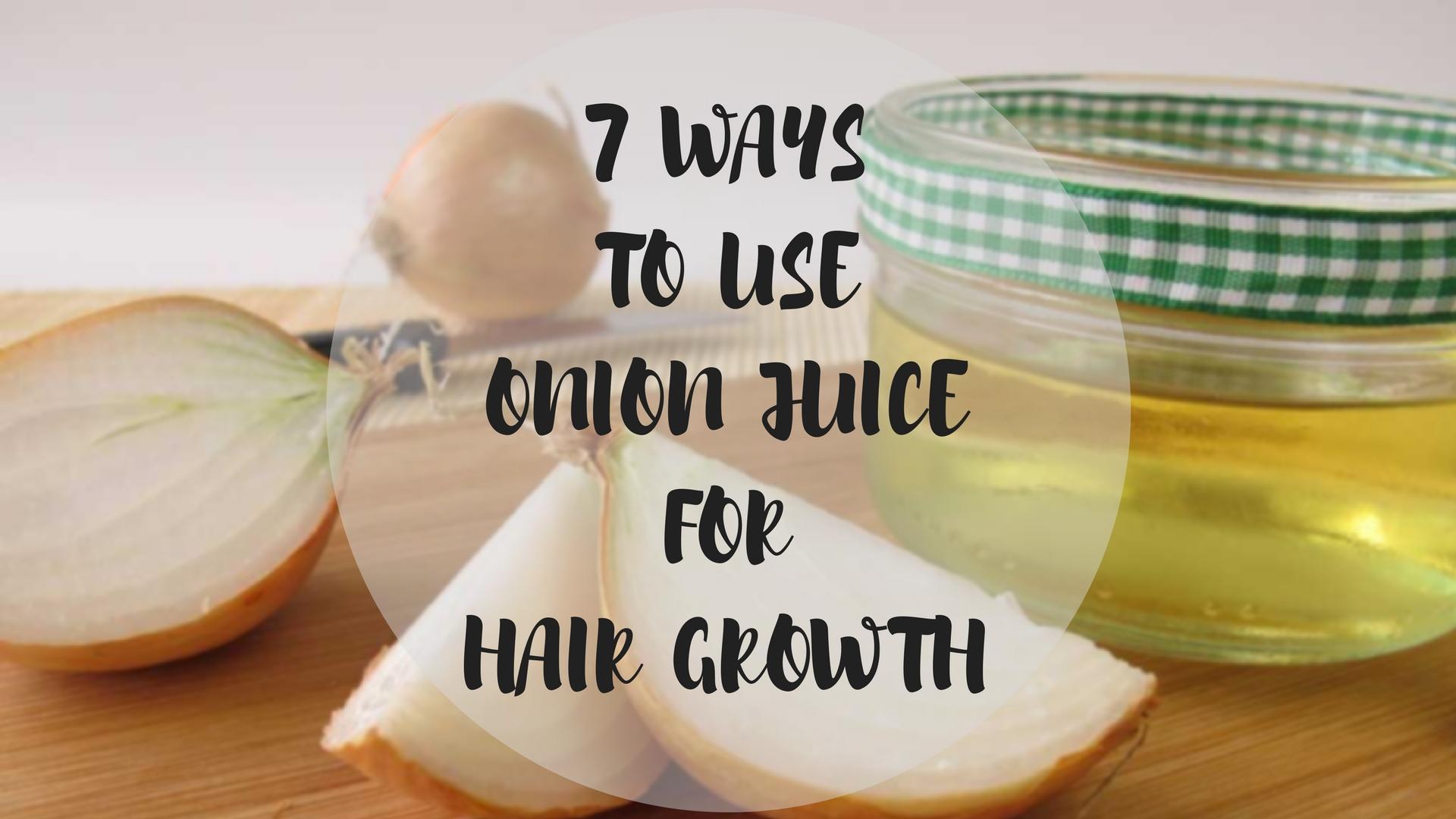 7 Ways to Use Onion Juice for Hair Growth – Lera Blog