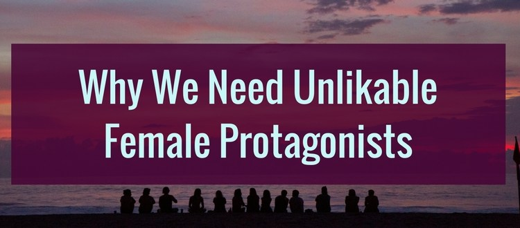 unlikable female protagonists in YA