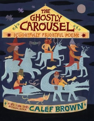 The Ghostly Carousel by Calef Brown cover