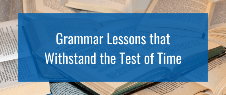 Grammar Lessons that Withstand the Test of Time