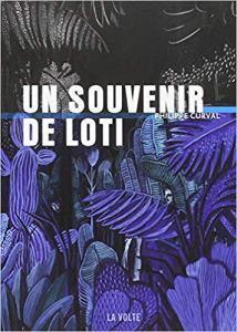 """Couverture du livre """"Un Souvenir de Loti, Philippe Curval, éditions La Volte."""