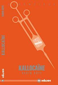 Kallocaïne, Karin Boye, éditions Hélios
