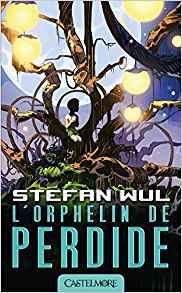 L'orphelin de Perdide- Stefan Wul - Castelmore - les-carnets-dystopiques.fr