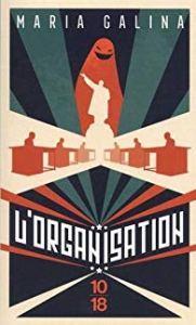 L'organisation - Maria Galina - les-carnets-dystopiques.fr