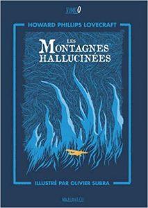 Les Montagnes Hallucinées - Lovecraft - Olivier Subra - les-carnets-dystopiques.fr