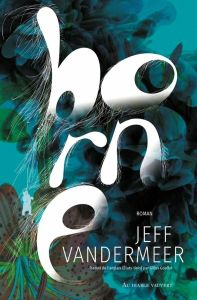 Borne - Jeff VanderMeer - les-carnets-dystopiques.fr