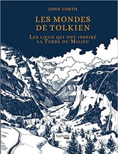 Les mondes de Tolkien - John Garth - les-carnets-dystopiques.fr