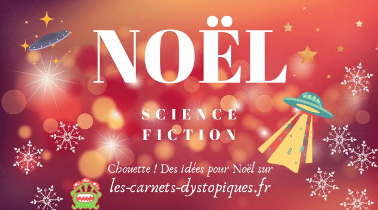 Noël 2020 - science fiction - les-carnets-dystopiques.fr