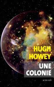 Une colonie - Hugh Howey - les-carnets-dystopiques.fr - Actes Sud