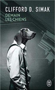 Demain les chiens - Clifford Donald Simak - les-carnets-dystopiques.fr