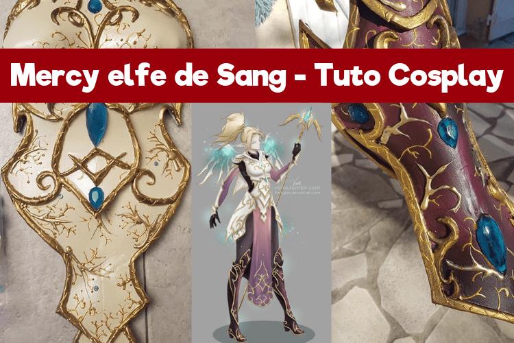 Mercy elfe de Sang - Tuto Cosplay