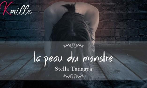 Avis et critiques – La peau du monstre, de Stella Tanagra