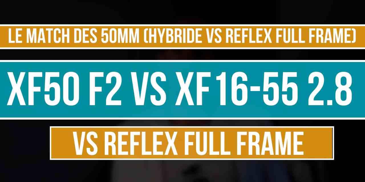 TEST FUJINON XF50 F2 WR vs XF16-55 F2.8 (+Reflex full frame VS hybride)