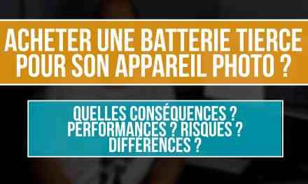 Acheter une batterie tierce pour son appareil photo ? Conséquences ?