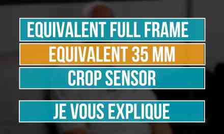 Equivalent 24×36, équivalent plein format, Full Frame, 35mm, crop sensor …