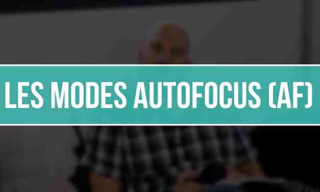 Les modes Autofocus (AF)