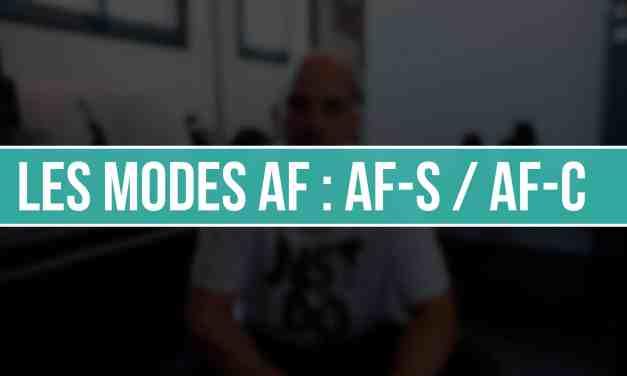 Mode AutoFocus AF : AF-S ou AF-C