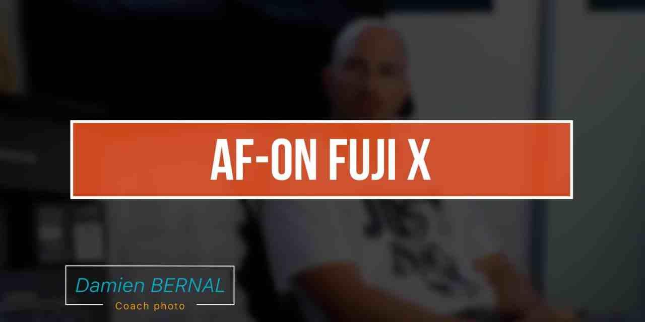 Configuration AF-ON sur les Fuji X
