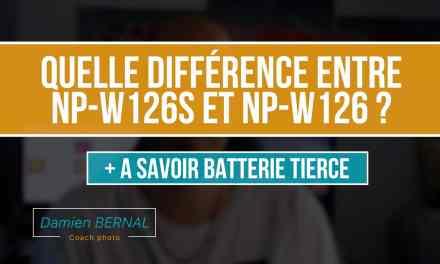 Différence batterie Fuji NP-W126 / NP-W126S ? + Danger batterie tierce